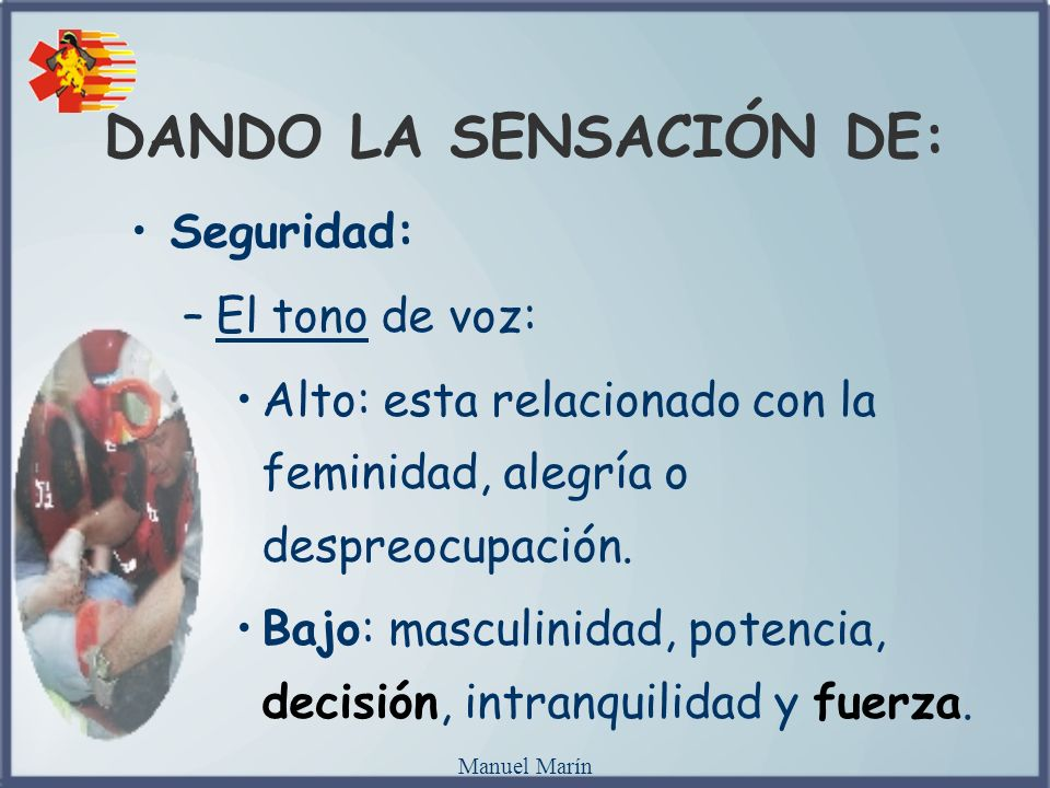DANDO LA SENSACIÓN DE: Seguridad: El tono de voz: