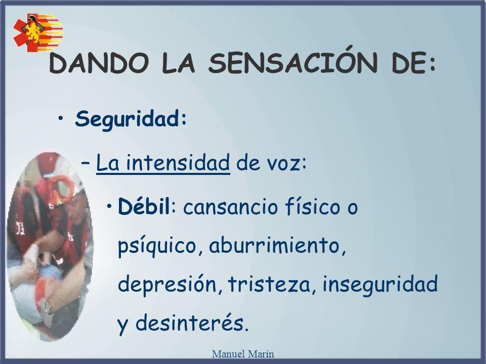 DANDO LA SENSACIÓN DE: Seguridad: La intensidad de voz: