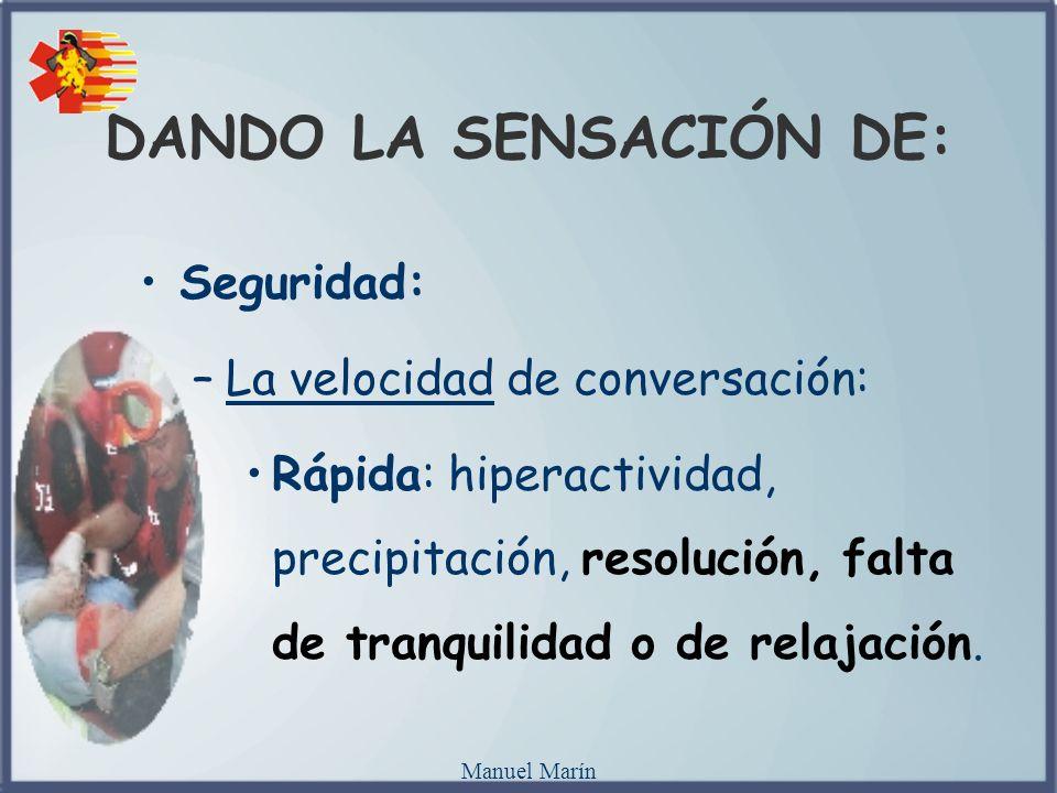 DANDO LA SENSACIÓN DE: Seguridad: La velocidad de conversación: