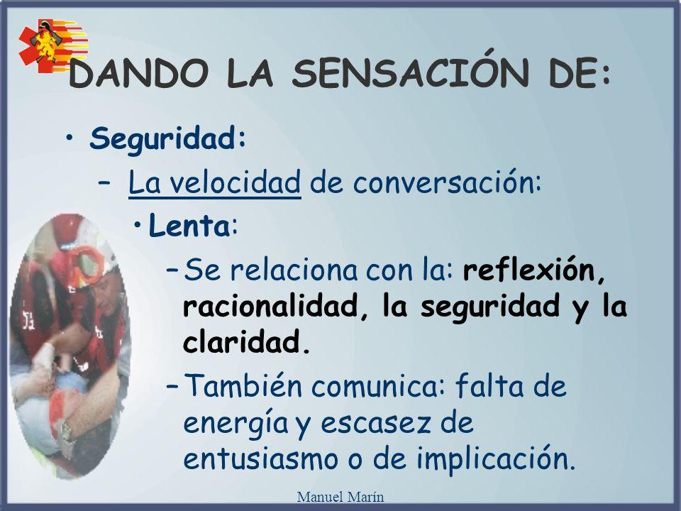 DANDO LA SENSACIÓN DE: Seguridad: La velocidad de conversación: Lenta: