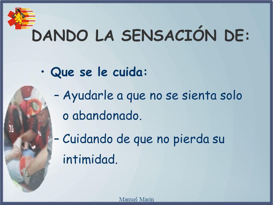 DANDO LA SENSACIÓN DE: Que se le cuida: