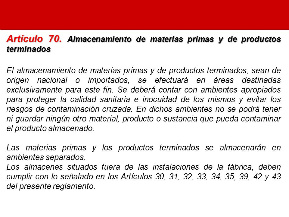 Artículo 70. Almacenamiento de materias primas y de productos terminados