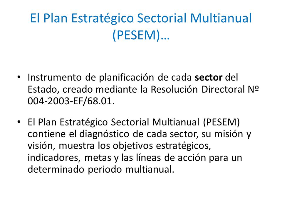 El Plan Estratégico Sectorial Multianual (PESEM)…