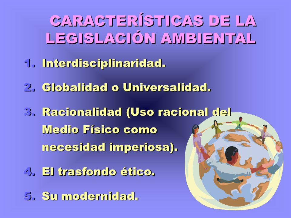 CARACTERÍSTICAS DE LA LEGISLACIÓN AMBIENTAL