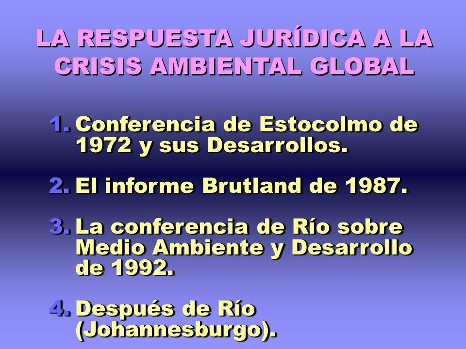LA RESPUESTA JURÍDICA A LA CRISIS AMBIENTAL GLOBAL