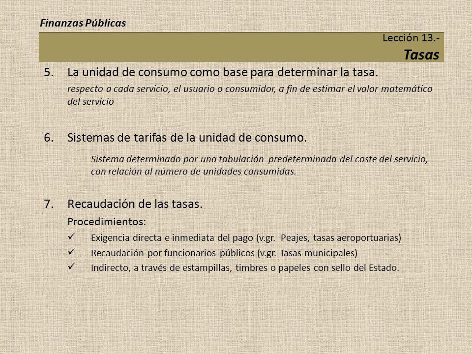 La unidad de consumo como base para determinar la tasa.