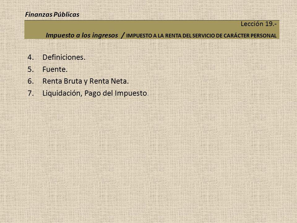 Renta Bruta y Renta Neta. Liquidación, Pago del Impuesto.