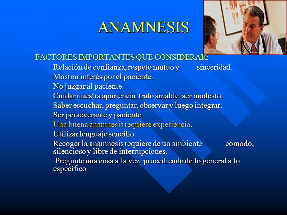 ANAMNESIS FACTORES IMPORTANTES QUE CONSIDERAR: