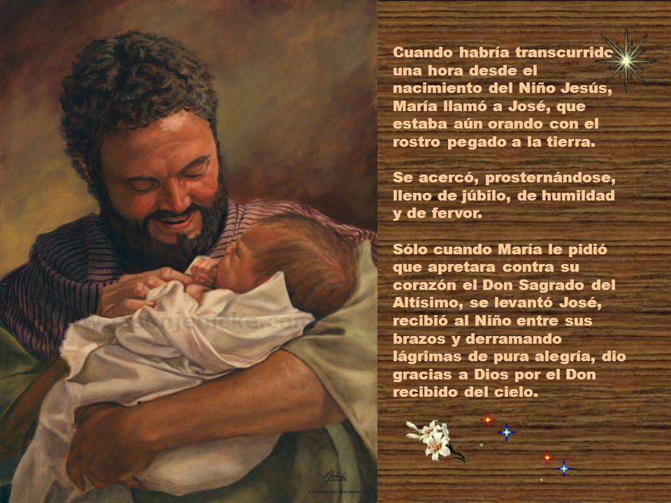 Cuando habría transcurrido una hora desde el nacimiento del Niño Jesús, María llamó a José, que estaba aún orando con el rostro pegado a la tierra.