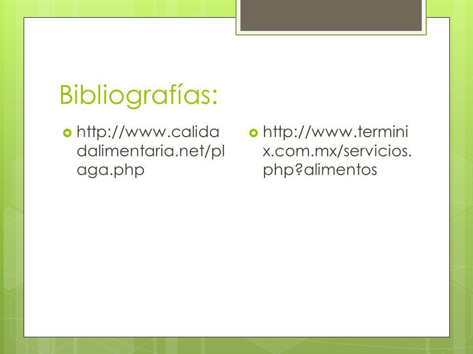 Bibliografías: http://www.calidadalimentaria.net/plaga.php