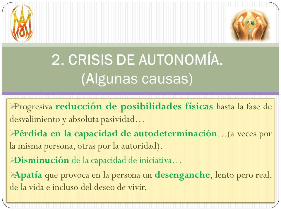 2. CRISIS DE AUTONOMÍA. (Algunas causas)
