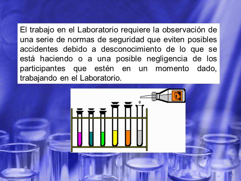 El trabajo en el Laboratorio requiere la observación de una serie de normas de seguridad que eviten posibles accidentes debido a desconocimiento de lo que se está haciendo o a una posible negligencia de los participantes que estén en un momento dado, trabajando en el Laboratorio.