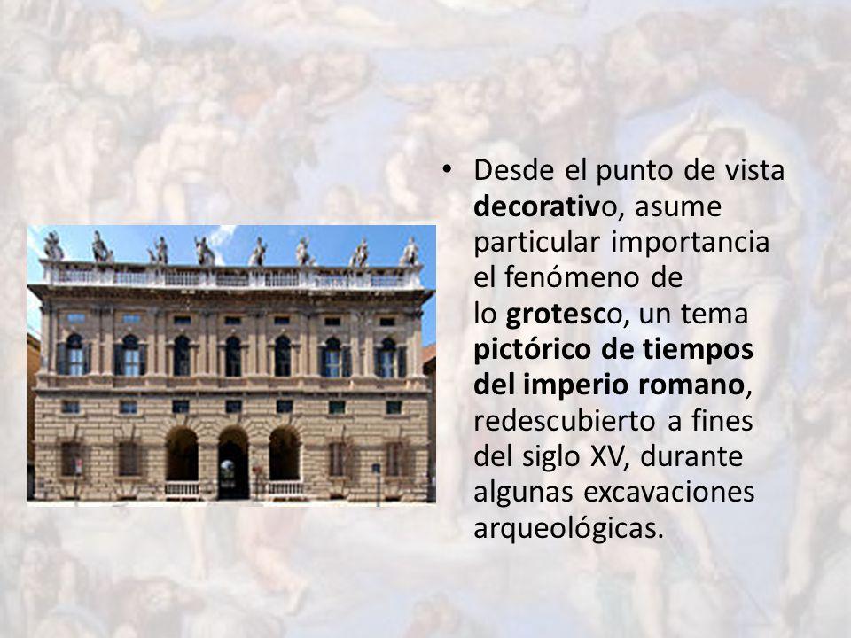 Desde el punto de vista decorativo, asume particular importancia el fenómeno de lo grotesco, un tema pictórico de tiempos del imperio romano, redescubierto a fines del siglo XV, durante algunas excavaciones arqueológicas.