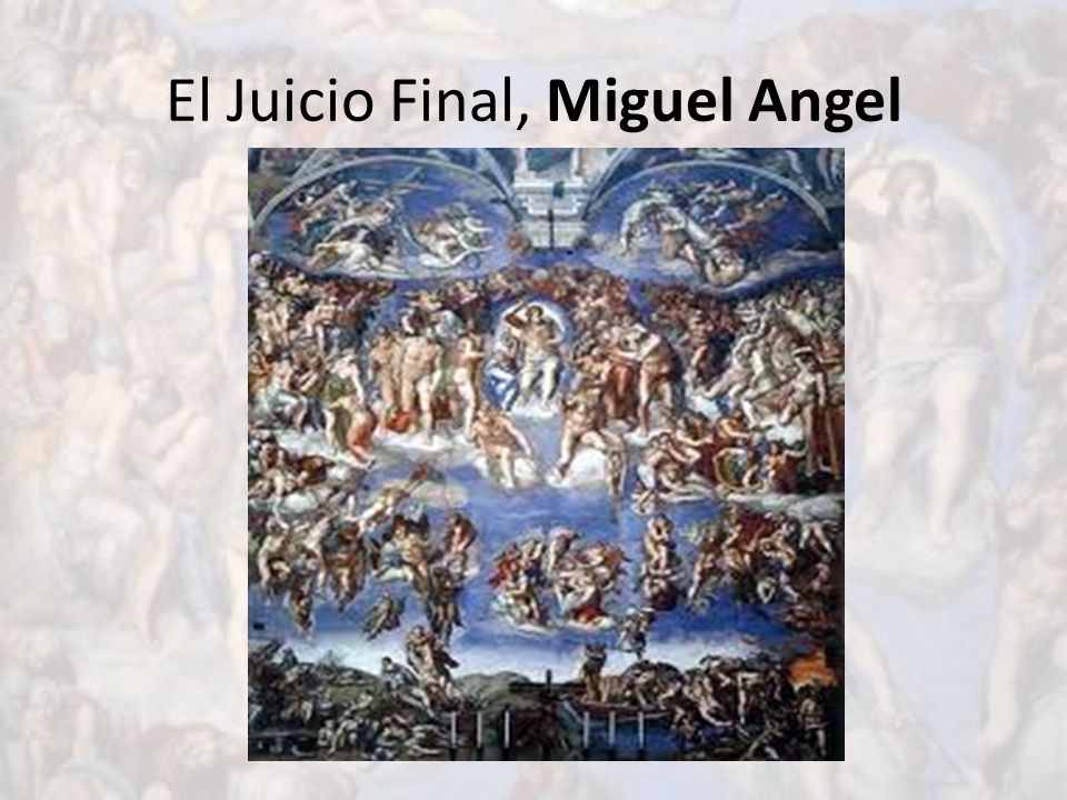 El Juicio Final, Miguel Angel