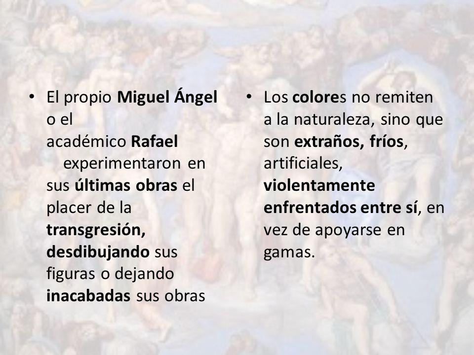 El propio Miguel Ángel o el académico Rafael experimentaron en sus últimas obras el placer de la transgresión, desdibujando sus figuras o dejando inacabadas sus obras