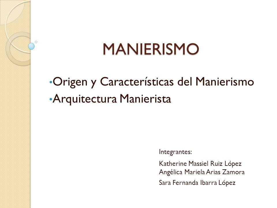MANIERISMO Origen y Características del Manierismo