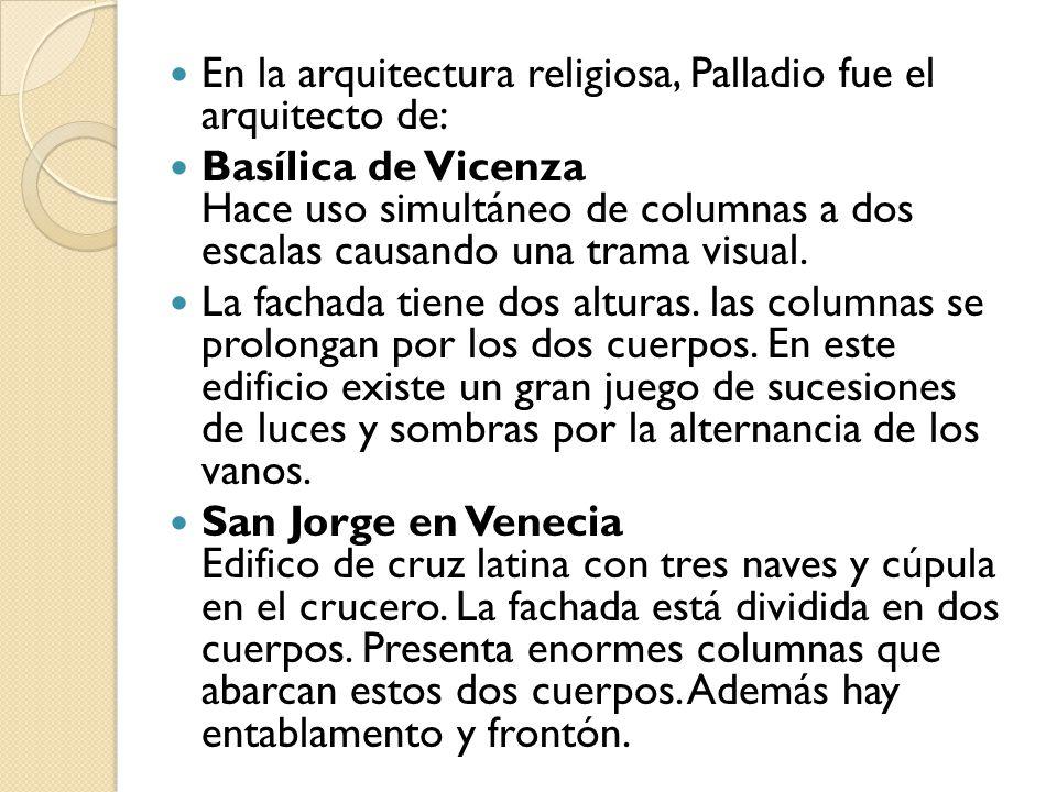 En la arquitectura religiosa, Palladio fue el arquitecto de: