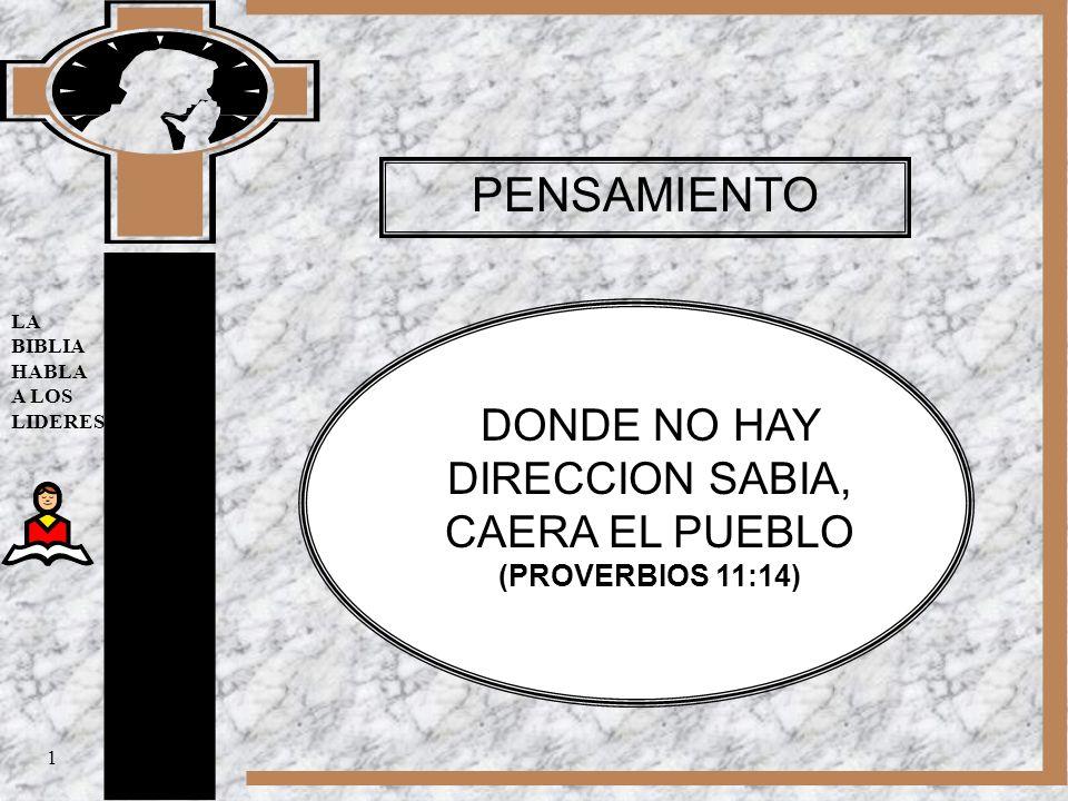 DONDE NO HAY DIRECCION SABIA, CAERA EL PUEBLO (PROVERBIOS 11:14)