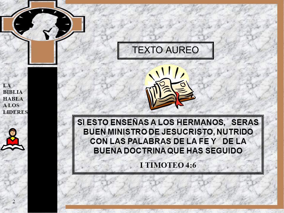 TEXTO AUREO LA BIBLIA HABLA A LOS LIDERES.