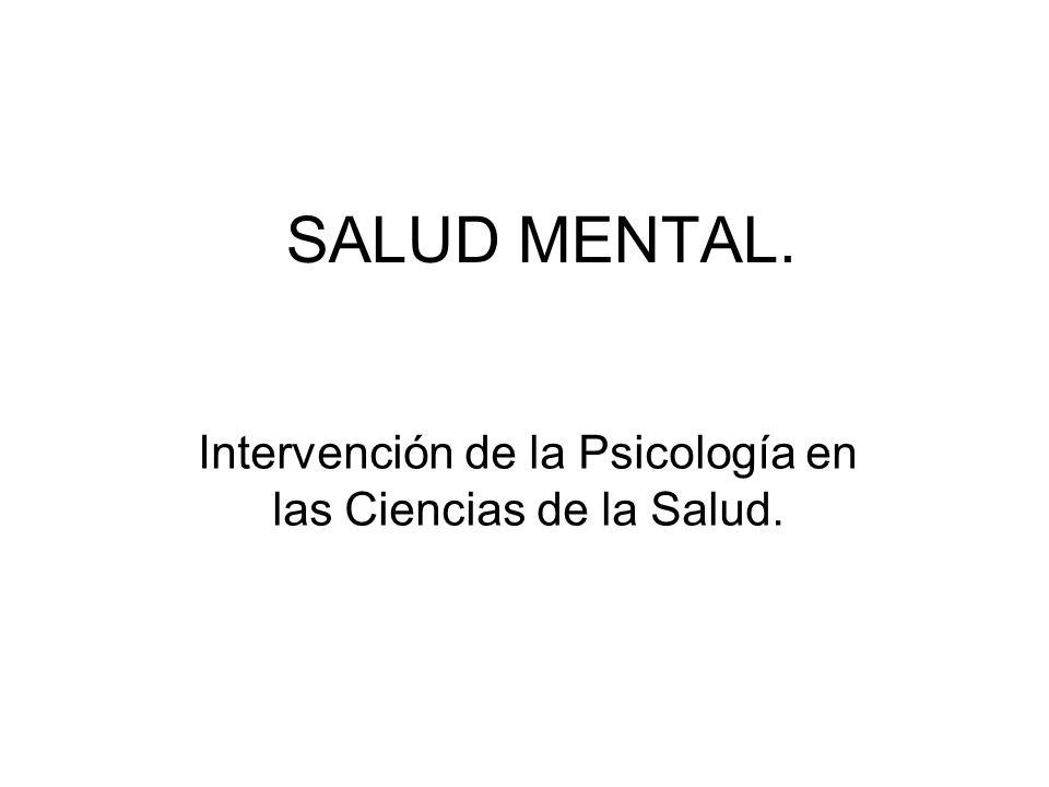 Intervención de la Psicología en las Ciencias de la Salud.
