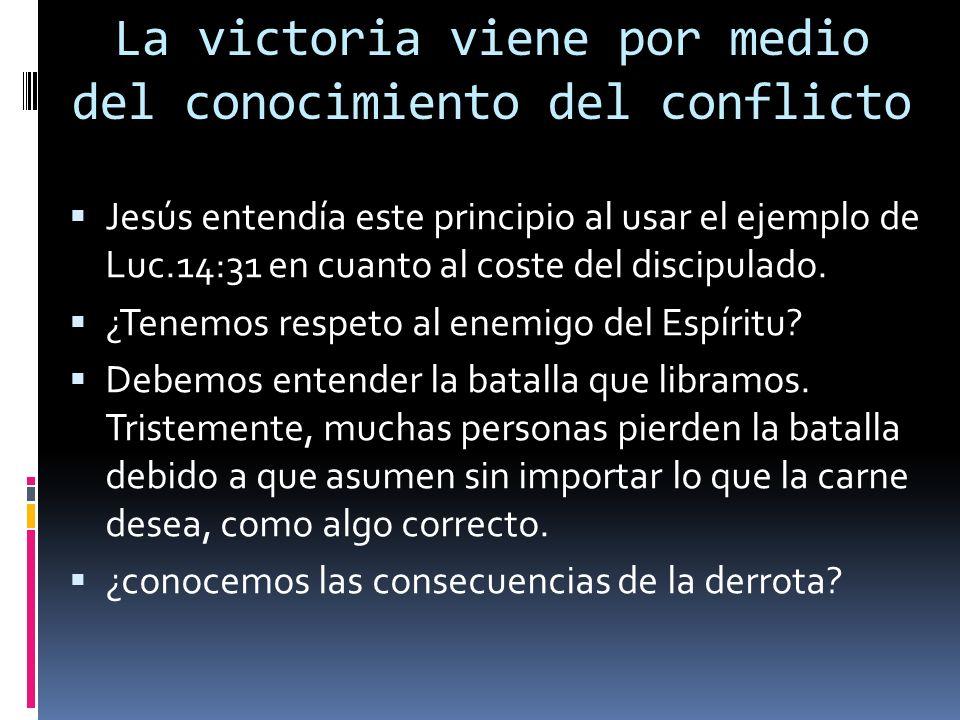 La victoria viene por medio del conocimiento del conflicto