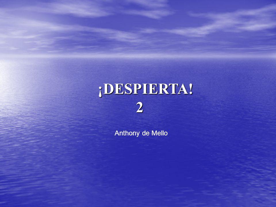 ¡DESPIERTA! 2 Anthony de Mello