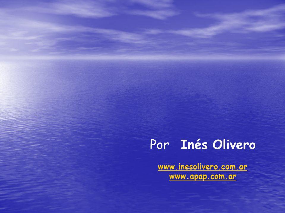 Por Inés Olivero www.inesolivero.com.ar www.apap.com.ar