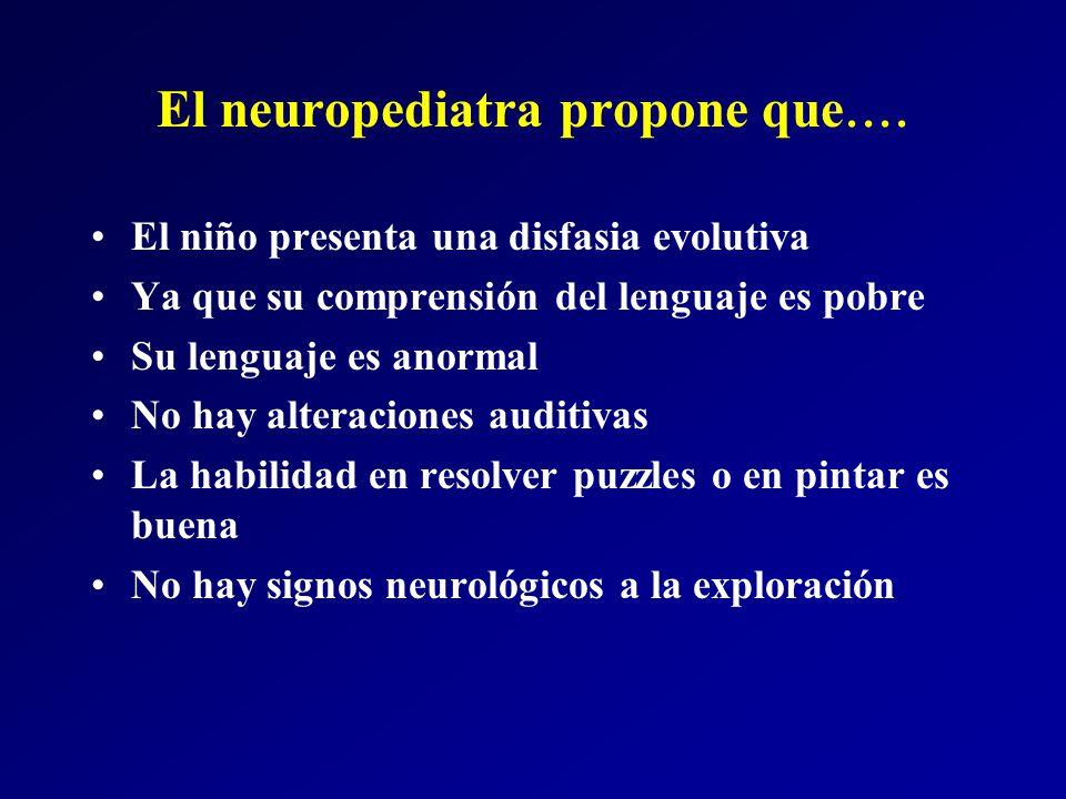 El neuropediatra propone que....