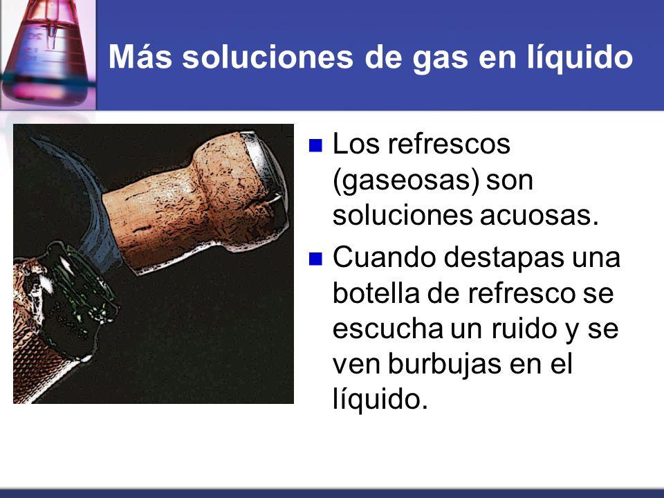 Más soluciones de gas en líquido