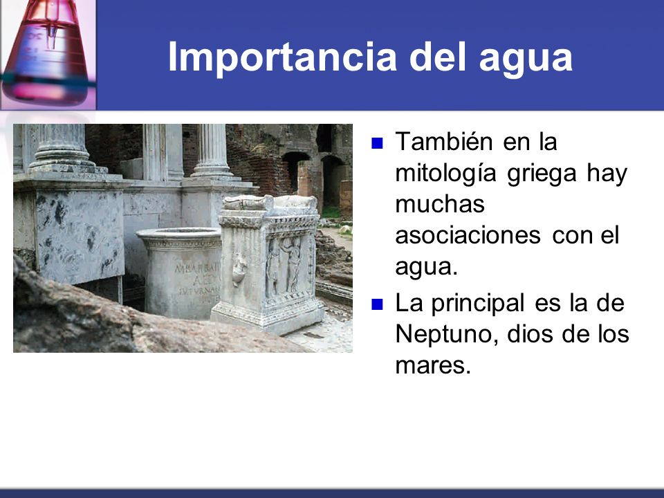 Importancia del agua También en la mitología griega hay muchas asociaciones con el agua.