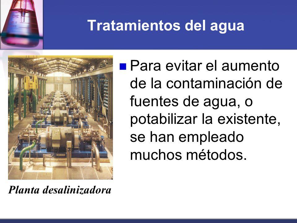 Tratamientos del aguaPara evitar el aumento de la contaminación de fuentes de agua, o potabilizar la existente, se han empleado muchos métodos.