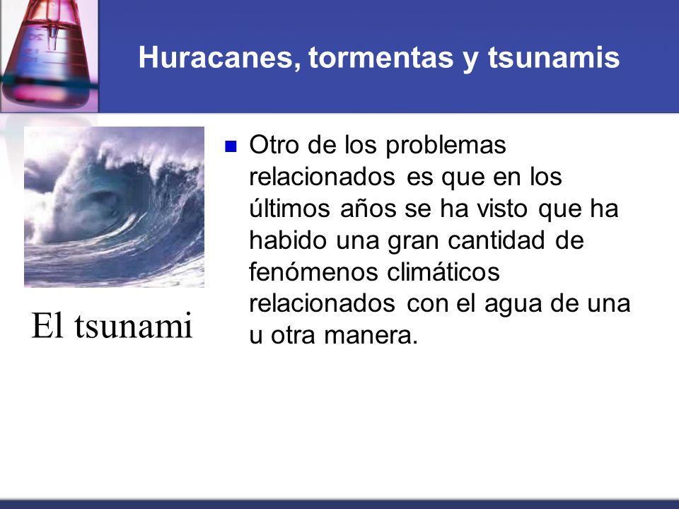 Huracanes, tormentas y tsunamis