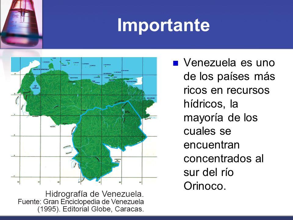 ImportanteVenezuela es uno de los países más ricos en recursos hídricos, la mayoría de los cuales se encuentran concentrados al sur del río Orinoco.