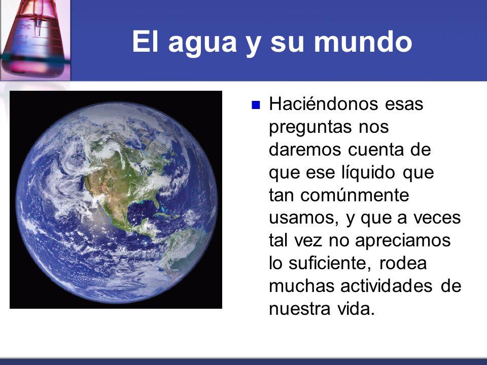 El agua y su mundo