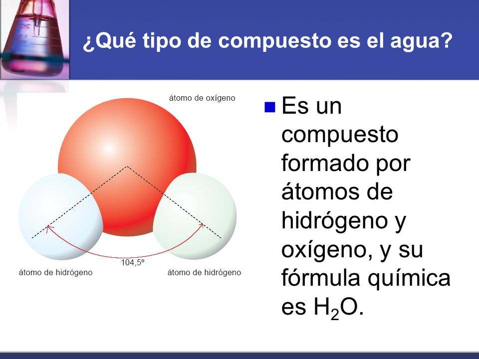 ¿Qué tipo de compuesto es el agua