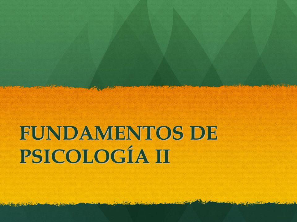 FUNDAMENTOS DE PSICOLOGÍA II