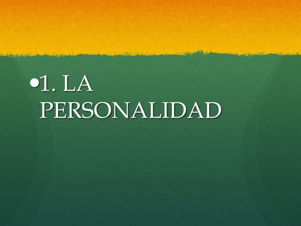 1. LA PERSONALIDAD
