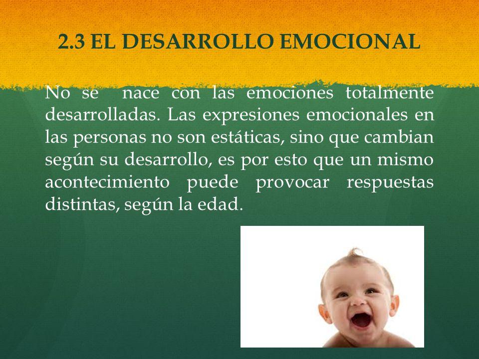 2.3 EL DESARROLLO EMOCIONAL