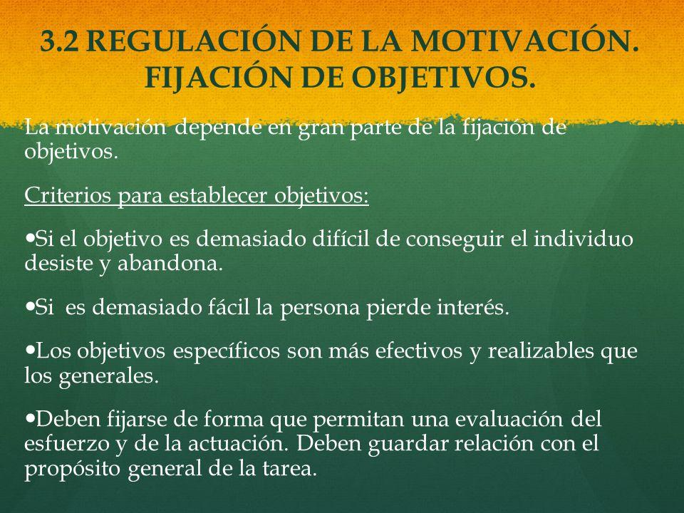 3.2 REGULACIÓN DE LA MOTIVACIÓN. FIJACIÓN DE OBJETIVOS.