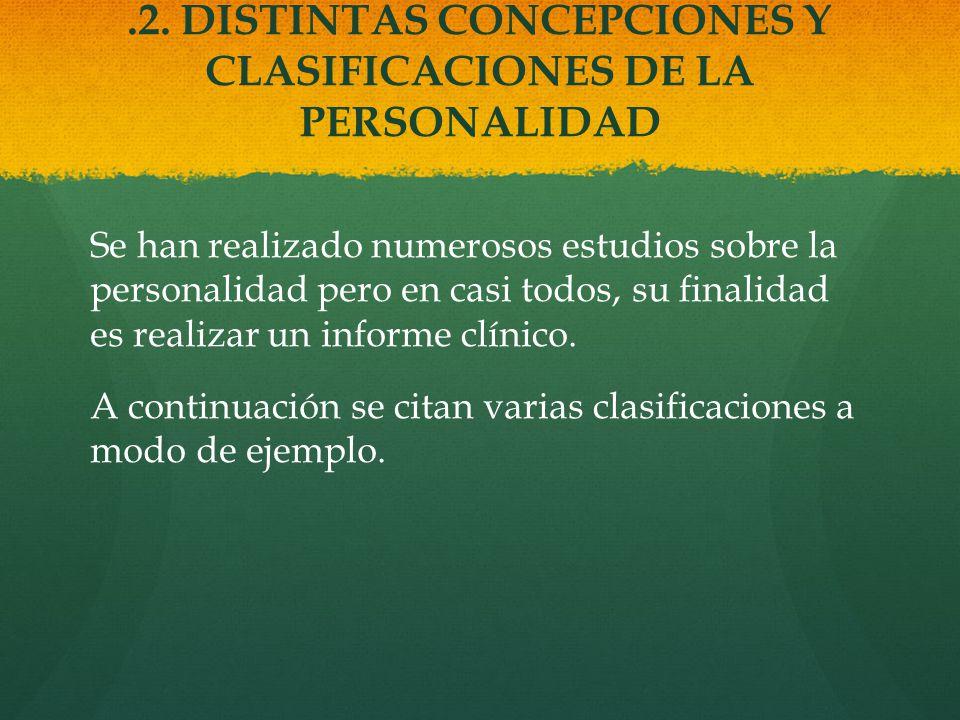 .2. DISTINTAS CONCEPCIONES Y CLASIFICACIONES DE LA PERSONALIDAD