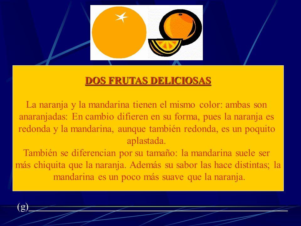 La naranja y la mandarina tienen el mismo color: ambas son