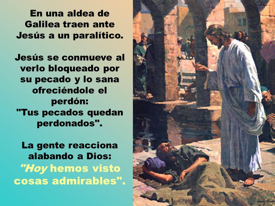 En una aldea de Galilea traen ante Jesús a un paralítico.