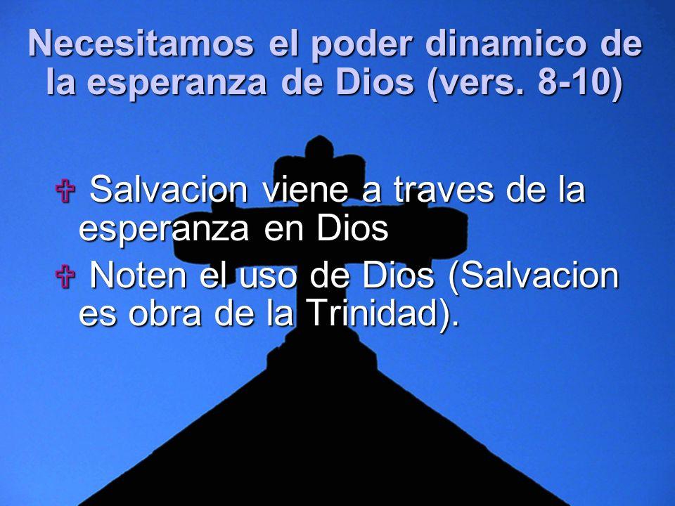 Necesitamos el poder dinamico de la esperanza de Dios (vers. 8-10)