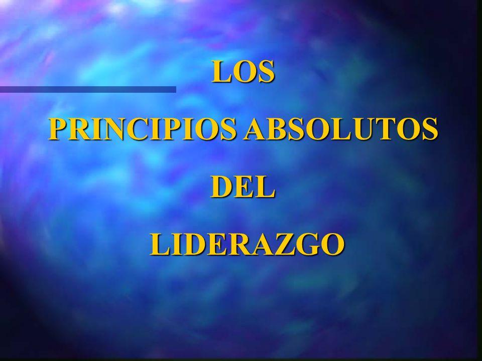LOS PRINCIPIOS ABSOLUTOS DEL LIDERAZGO