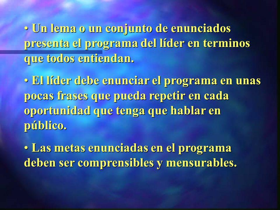 Un lema o un conjunto de enunciados presenta el programa del líder en terminos que todos entiendan.