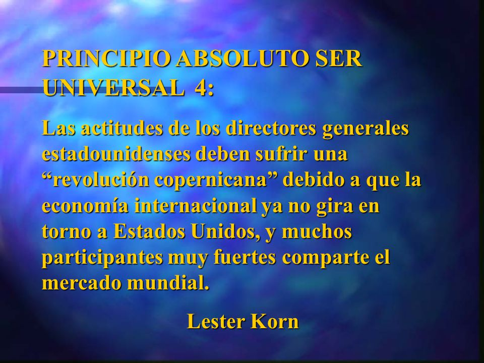 PRINCIPIO ABSOLUTO SER UNIVERSAL 4: