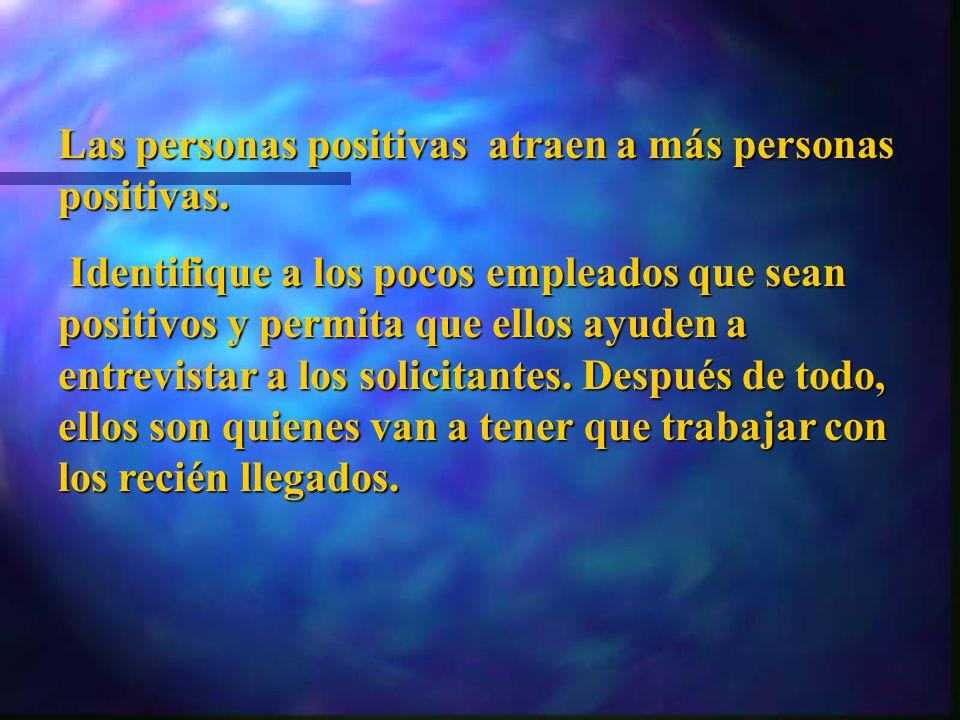Las personas positivas atraen a más personas positivas.