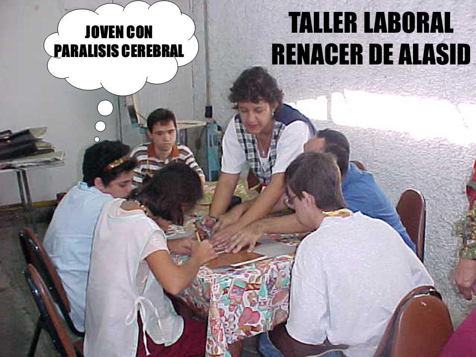 TALLER LABORAL RENACER DE ALASID JOVEN CON PARALISIS CEREBRAL