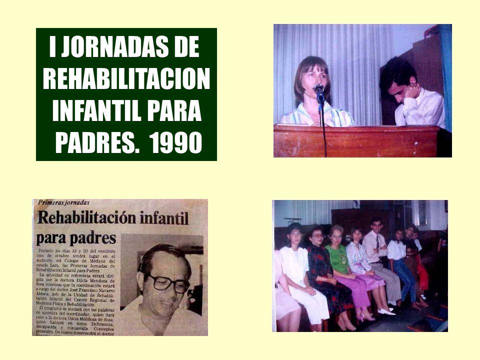 I JORNADAS DE REHABILITACION INFANTIL PARA PADRES. 1990