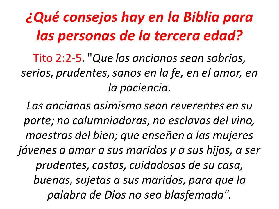 ¿Qué consejos hay en la Biblia para las personas de la tercera edad